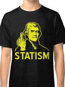 Jefferson F Statism Classic T-Shirt