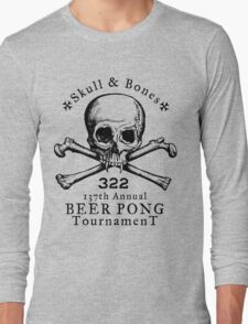 Skull & Bones Beer Pong Tournament Long Sleeve T-Shirt