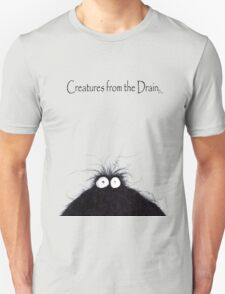 the creatures from the drain 8 Unisex T-Shirt