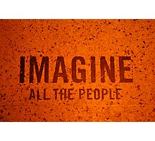 Imagine all the people  Photographic Print