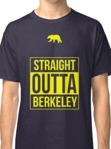 Straight Outta Berkeley Classic T-Shirt