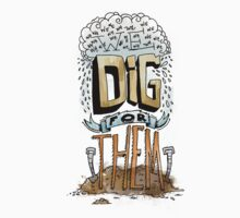 We Dig for Them by Joe Gonzalez