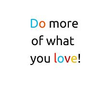 Do more of what you love by IdeasForArtists
