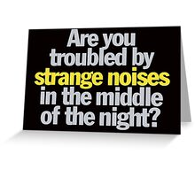 Ghostbusters - Are you troubled by strange noises in the night? Greeting Card