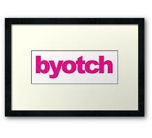 Mean Girls - Byotch Framed Print