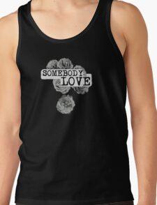 SOMEBODY TO LOVE T-Shirt