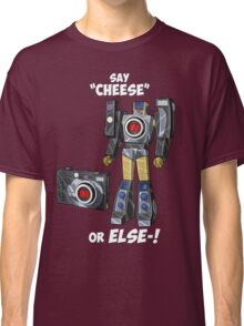 """Say """"Cheese""""... or ELSE! Classic T-Shirt"""