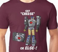 "Say ""Cheese""... or ELSE! Unisex T-Shirt"