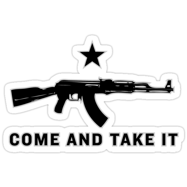 Come and Take It by LibertyManiacs