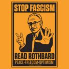Stop Fascism: Read Rothbard by LibertyManiacs