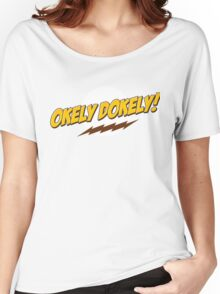 Okley Dokley! Women's Relaxed Fit T-Shirt