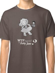 WTF happened to Baby Jane Classic T-Shirt