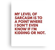 My Level Of Sarcasm Canvas Print