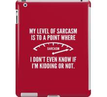 My Level Of Sarcasm iPad Case/Skin