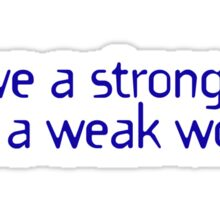 I have a strong will but a weak won't. Sticker
