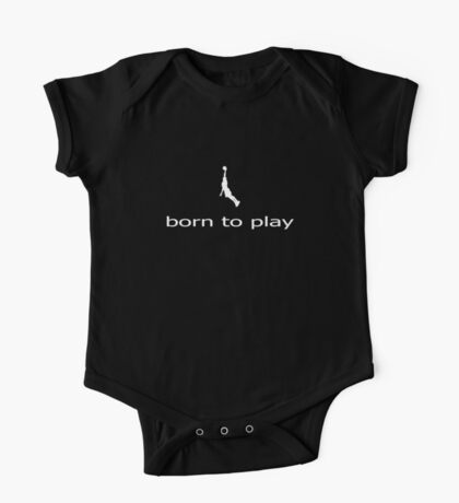 Born to Play Ball - Basketball Netball T-Shirt - Sweater Clothing One Piece - Short Sleeve