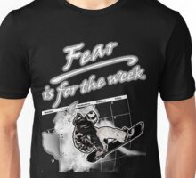 Fear is for the week - snowboarder Unisex T-Shirt
