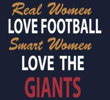 REAL WOMEN LOVE FOOTBALL SMART WOMEN LOVE THE GIANTS by pravinya2809