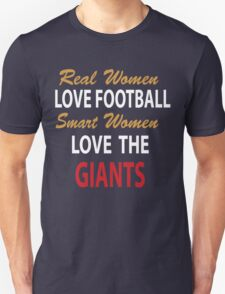 REAL WOMEN LOVE FOOTBALL SMART WOMEN LOVE THE GIANTS T-Shirt