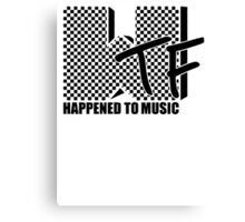 WTF Happened To Music Canvas Print
