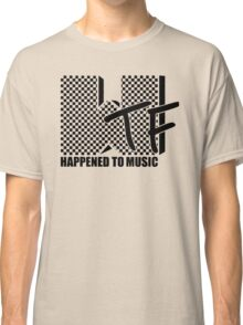 WTF Happened To Music Classic T-Shirt