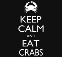 Keep Calm And Eat Crabs - Tshirts & Accessories by tshirts2015