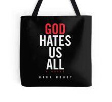 God Hates Us All Tote Bag