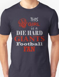 THIS GIRL IS A DIE HARD GIANTS FOOTBALL FAN T-Shirt