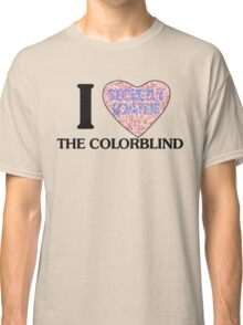 I love the colorblind Classic T-Shirt