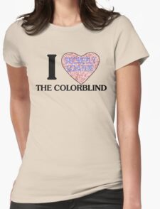 I love the colorblind Womens Fitted T-Shirt