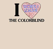 I love the colorblind Unisex T-Shirt