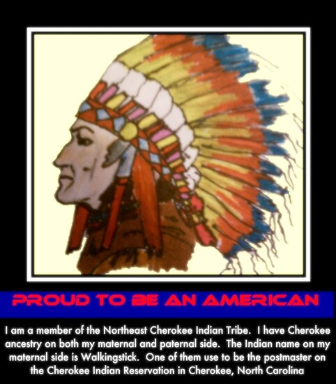 I AMCherokee Indian http://www.redbubble.com/people/charldia/works/6576587-i-am-cherokee-i-am-walkingstick