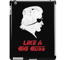 Like a Big Boss iPad Case/Skin