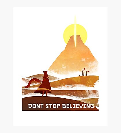 Don't Stop Believing  Photographic Print