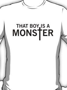 That Boy Is A Monster T-Shirt