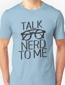 Talk nerd to me T-Shirt