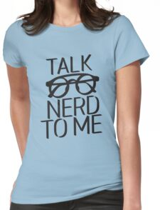 Talk nerd to me Womens Fitted T-Shirt