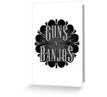 Guns 'N' Banjos Greeting Card
