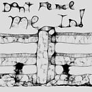 """ Don't fence me in "" by CanyonWind"
