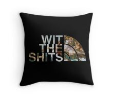 Wit The Shits Throw Pillow