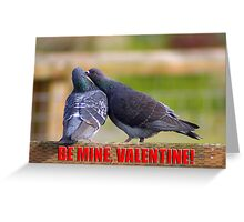 be mine, valentine card Greeting Card