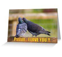psst... i love you card Greeting Card