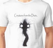 the creatures from the drain 6 Unisex T-Shirt