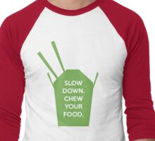 Slow Down. Chew Your Food. Men's Baseball ¾ T-Shirt