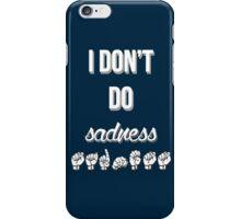I Don't Do Sadness - Spring Awakening iPhone Case/Skin