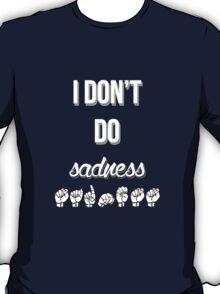 I Don't Do Sadness - Spring Awakening T-Shirt