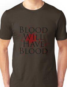 Blood Will Have Blood - Macbeth v2.0 Unisex T-Shirt