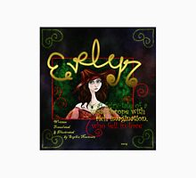 Evelyn - a fairy-tale of a misanthrope with rich imagination who fell in love Unisex T-Shirt