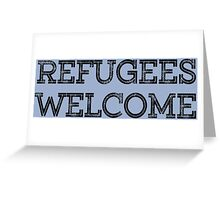 REFUGEES WELCOME. Greeting Card