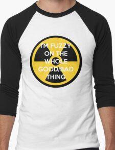 I'm Fuzzy On The Whole Good/Bad Thing Men's Baseball ¾ T-Shirt